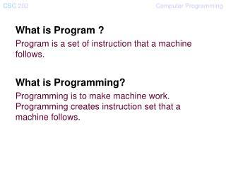CSC  202          Computer Programming