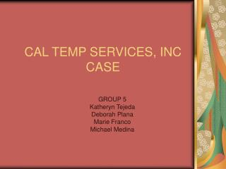 CAL TEMP SERVICES, INC CASE