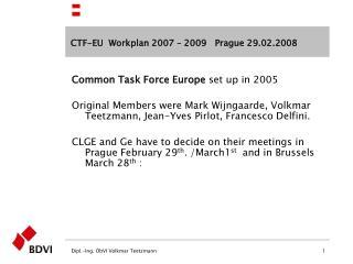 CTF-EU  Workplan 2007 – 2009   Prague 29.02.2008