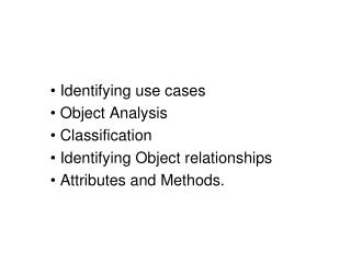Identifying use cases   Object Analysis   Classification   Identifying Object relationships
