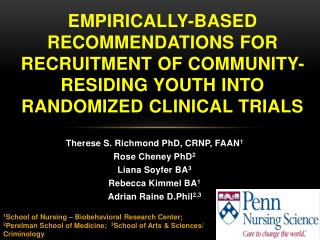Therese S. Richmond PhD, CRNP, FAAN 1 Rose Cheney PhD 2 Liana  Soyfer  BA 3 Rebecca Kimmel BA 1