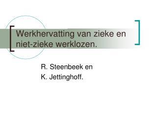Werkhervatting van zieke en niet-zieke werklozen.
