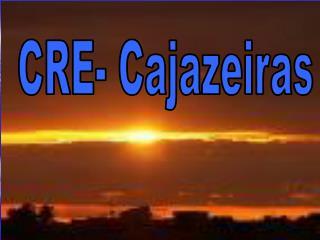 CRE- Cajazeiras