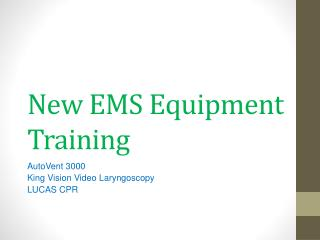 New EMS Equipment  T raining