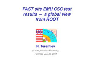 FAST site EMU CSC test results  –  a global view from ROOT