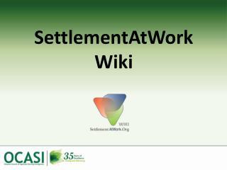 SettlementAtWork  Wiki