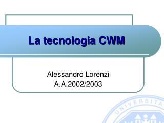 La tecnologia CWM