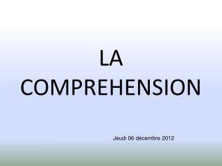 LA COMPREHENSION