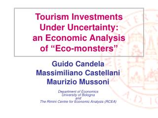 """Tourism Investments Under Uncertainty:  an Economic Analysis of """"Eco-monsters"""""""