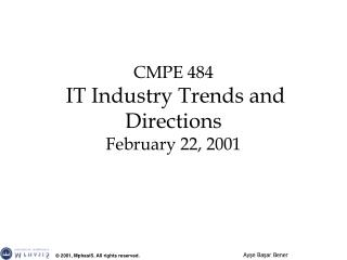 CMPE 484 IT Industry Trends and Directions February 22, 2001