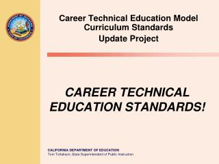 CAREER TECHNICAL EDUCATION STANDARDS!