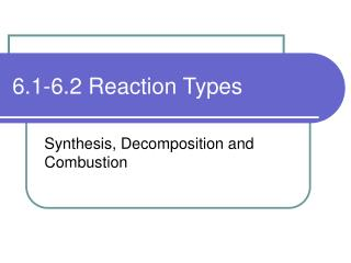 6.1-6.2 Reaction Types