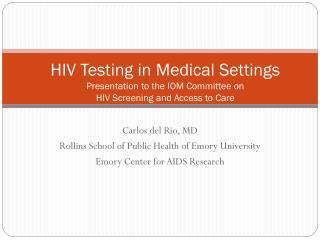 Carlos del Rio, MD Rollins School of Public Health of Emory University
