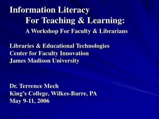 Information Literacy  For Teaching  Learning: