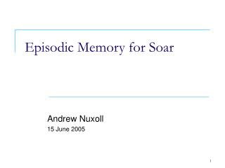 Episodic Memory for Soar