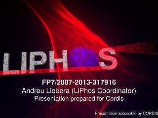 FP7/2007-2013- 317916 Andreu  Llobera ( LiPhos Coordinator ) Presentation prepared  for Cordis