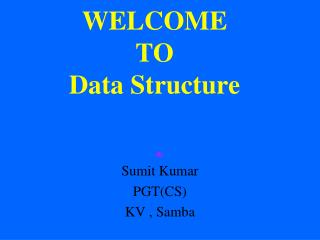 WELCOME  TO  Data Structure