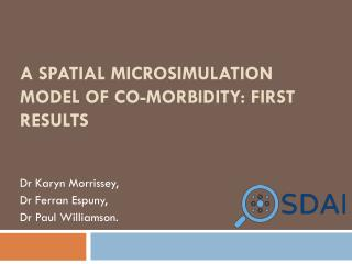 a  Spatial Microsimulation Model of  Co-Morbidity: First Results