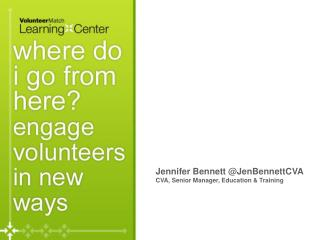 Jennifer Bennett @ JenBennettCVA CVA, Senior Manager, Education & Training
