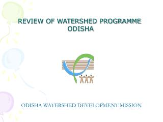 REVIEW OF WATERSHED PROGRAMME   ODISHA