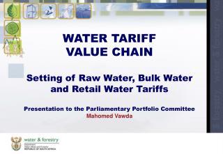 WATER TARIFF  VALUE CHAIN Setting of Raw Water, Bulk Water and Retail Water Tariffs