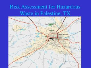 Risk Assessment for Hazardous Waste in Palestine, TX