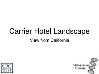 Carrier Hotel Landscape