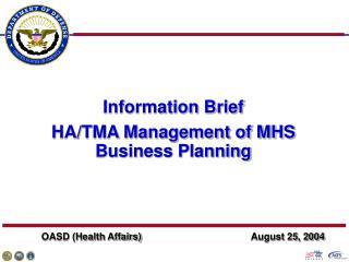 Information Brief HA/TMA Management of MHS Business Planning