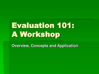 Evaluation 101:  A Workshop