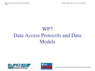 WP7 Data Access Protocols and Data Models