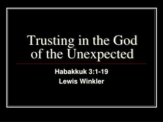 Trusting in the God of the Unexpected