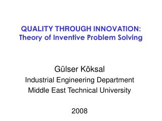 Q UALITY  THROUGH  INNOVATION: Theory of Inventive Problem Solving