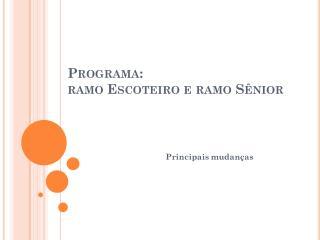 Programa:  ramo Escoteiro e ramo Sênior