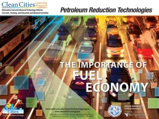 Objectives Describe why fuel economy must be considered