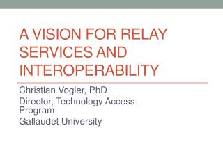 A Vision for Relay Services and Interoperability
