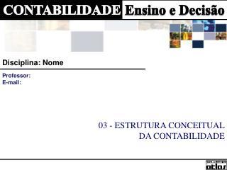 03 - ESTRUTURA CONCEITUAL DA CONTABILIDADE