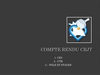 COMPTE RENDU CRJT