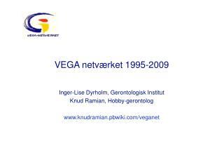 VEGA netværket 1995-2009