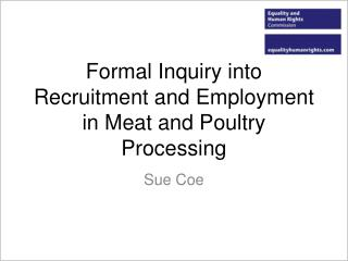 Formal Inquiry into Recruitment and Employment in Meat and Poultry Processing