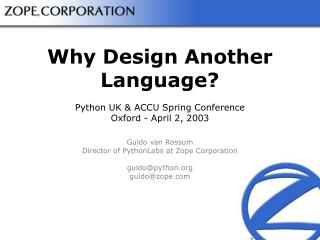 Why Design Another Language? Python UK & ACCU Spring Conference Oxford - April 2, 2003
