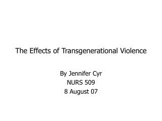 The Effects of Transgenerational Violence