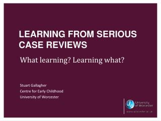 LEARNING FROM SERIOUS CASE REVIEWS