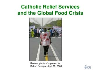 Catholic Relief Services and the Global Food Crisis