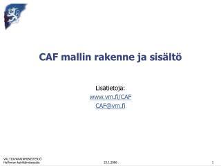 CAF mallin rakenne ja sisältö