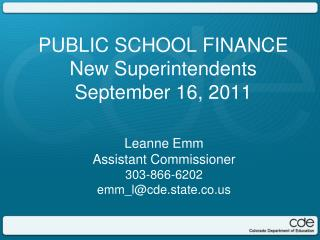 PUBLIC SCHOOL FINANCE  New Superintendents September 16, 2011