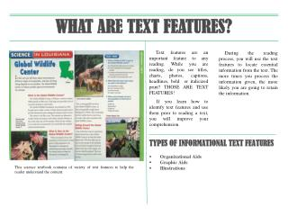 TYPES OF INFORMATIONAL TEXT FEATURES Organizational Aids Graphic Aids Illustrations