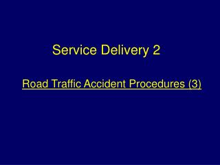 Road Traffic Accident Procedures 3