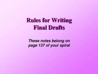 Rules for Writing Final Drafts