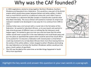 Why was the CAF founded?