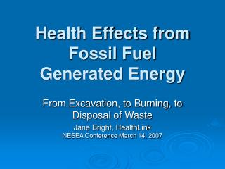 Health Effects from Fossil Fuel  Generated Energy